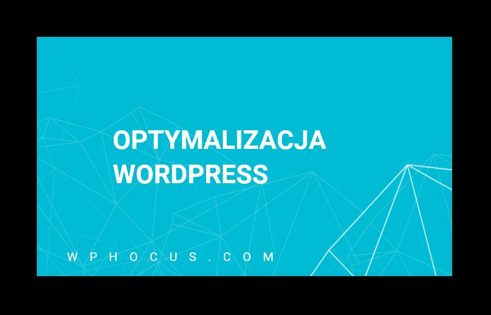 Optymalizacja Wordpress