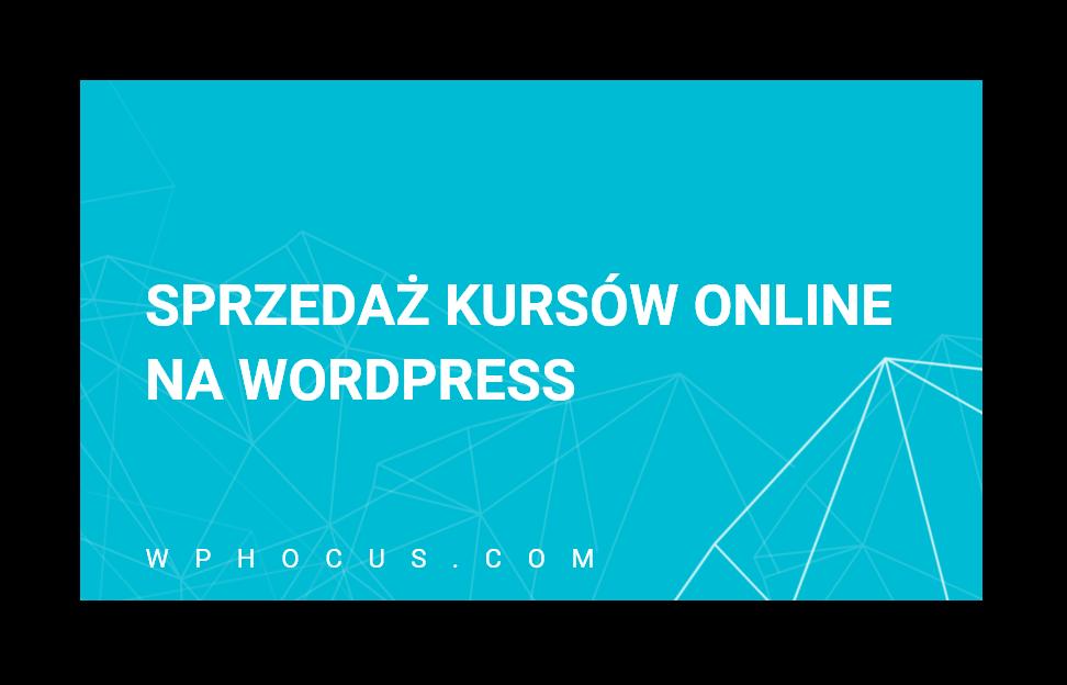 Sprzedaż kursów na WordPress