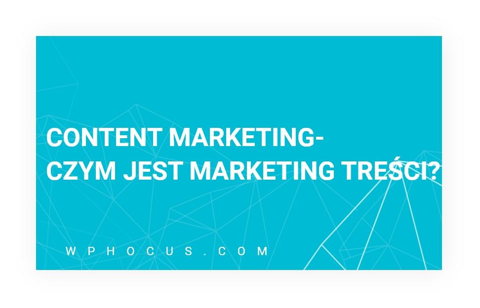 Content Marketing Czym Jest Marketing Tresci
